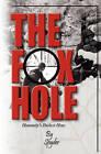 The Foxhole: Humanities Darkest Hour by Albert John Lopresti, Spyder (Paperback / softback, 2010)