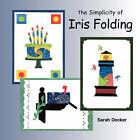 The Simplicity of Iris Folding by Sarah Decker (Paperback / softback, 2007)