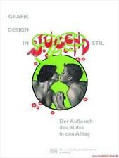 Fachbuch Grafikdesign im Jugendstil, Aufbruch des Bildes in den Alltag, SELTEN