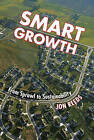 Smart Growth: From Sprawl to Sustainability by Jon Reeds (Paperback, 2011)