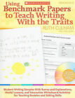 Using Benchmark Papers to Teach Writing with the Traits: Grades K-2 by Ruth Culham (Mixed media product, 2010)