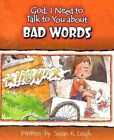 God I Need to Talk to You About Bad Words by Bill Clark 9780758607935