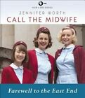 Call the Midwife: Farewell to the East End by Jennifer Worth (CD-Audio, 2014)