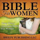 Bible for Women: Being Blessed Journaling Bible for Women by Speedy Publishing LLC (Paperback / softback, 2015)