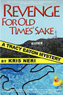 Revenge for Old Times' Sake: A Tracy Eaton Mystery by Kris Neri (Paperback / softback, 2010)