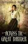 Across the Great Barrier by Patricia C Wrede (Paperback / softback, 2012)