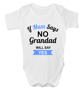 If Mum says No Grandad Will Say Yes Funny Baby Grow Bodysuit Vest