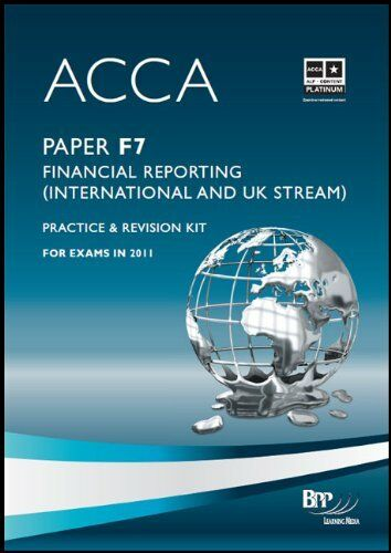 1 of 1 - ACCA - F7 Financial Reporting (International & UK): Revision Kit, BPP Learning M