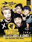 5 Seconds of Summer: Hey, Let's Make a Band!: The Official 5SOS Book by 5 Seconds of Summer (Hardback, 2014)