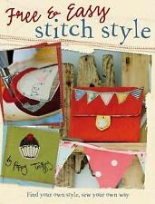 Free and Easy Stitch Style: Find Your Own Style, Sew Your Own Way by Poppy...
