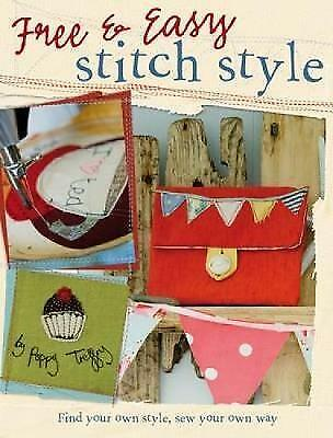 1 of 1 - Free & Easy Stitch Style: Find Your Own Style, Sew Your Own Way by Poppy Treffry