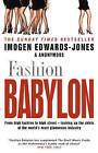 Fashion Babylon by Imogen Edwards-Jones (Paperback, 2007)