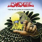 You're All Living in Cuckooland by Budgie (Metal) (CD, Nov-2006, Noteworthy (USA))