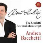 Andrea Bacchetti The Scarlatti Restored Manuscript 0887654172426 CD