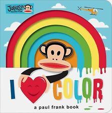 Julius: I Love Color: A Paul Frank Book (Paul Frank Books)