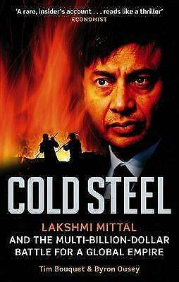 1 of 1 - Cold Steel: Lakshmi Mittal and the Multi-Billion-Dollar Battle for a-ExLibrary