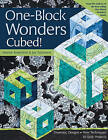 One-block Wonders Cubed!: Dramatic Designs, New Techniques, 10 Quilt Projects by Maxine Rosenthal, Joy Pelzmann (Paperback, 2010)