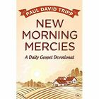 New Morning Mercies: A Daily Gospel Devotional by Paul David Tripp (Hardback, 2014)