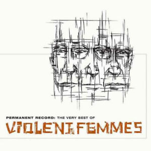 Violent-Femmes-Permanent-Record-Very-Best-Of-Violent-Femmes-New-CD