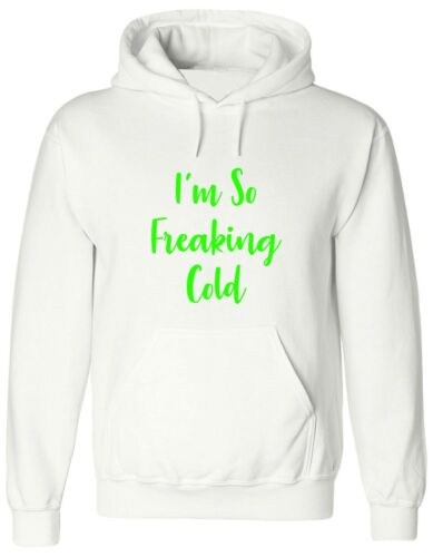 I/'M SO FREAKING COLD chilly Hoody funny HOODIE winter christmas Jumper