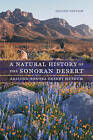 A Natural History of the Sonoran Desert by Arizona-Sonora Desert Museum (Paperback, 2015)