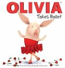 Olivia Takes Ballet by Simon & Schuster (Hardback, 2013)