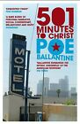 501 Minutes to Christ by Poe Ballantine (Paperback, 2010)