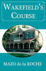 Wakefield's Course by Mazo Roche (Paperback, 2010)
