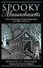 Spooky Massachusetts: Tales of Hauntings, Strange Happenings, and Other Local Lore by S. E. Schlosser (Paperback, 2008)
