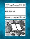 Criminal Law. by Gleason Leonard Archer (Paperback / softback, 2010)