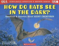 Scholastic Q & A: How Do Bats See In The Dark? (Scholastic Question & Answer) B