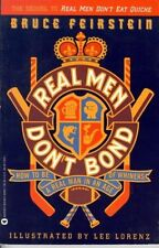 Real Men Dont Bond: How to Be a Real Man in an Ag