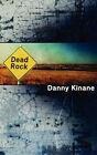 Dead Rock by Danny Kinane (Paperback / softback, 2008)