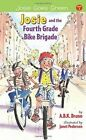 Josie & the Fourth Grade Bike Brigade: Book 1 by Antonia Bruno, Kenny Bruno, Beth Handman (Paperback, 2014)
