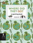 Where Did They Go? von Emily Bornoff (2015, Gebundene Ausgabe)