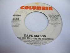 Rock Promo 45 DAVE MASON Will You Still Love me Tomorrow on Columbia (Promo) 6