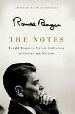The Notes : Ronald Reagan's Private Collection of Stories and Wisdom by Ronald Reagan (2011, Hardcover)
