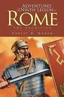 Adventures of the Ninth Legion of Rome: Book I: The Sacrifice by Hurley D Mahan (Paperback / softback, 2013)