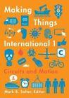 Making Things International 1: Circuits and Motion by University of Minnesota Press (Paperback, 2015)