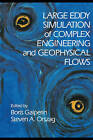 Large Eddy Simulation of Complex Engineering and Geophysical Flows by Cambridge University Press (Paperback, 2010)