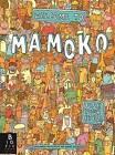Welcome to Mamoko by Daniel Mizielinski, Aleksandra Mizielinska (Hardback, 2013)