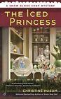 The Iced Princess by Christine Husom (Paperback / softback, 2017)