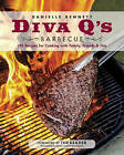 Diva Q's Barbecue: 195 Recipes for Cooking with Family, Friends & Fire by Danielle Bennett Dimovski (Paperback, 2016)