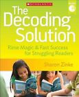 The Decoding Solution: Rime Magic & Fast Success for Struggling Readers by Sharon Zinke (Mixed media product, 2013)