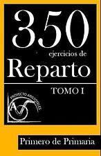 Colección de Ejercicios de Reparto para 1º de Primaria: 350 Ejercicios de...