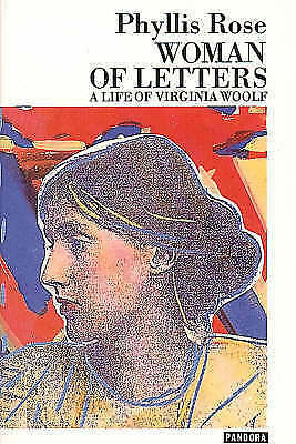 Woman Of Letters: Life Of Virginia Woolf by Phyllis Rose