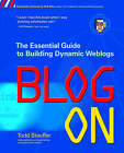Blog on: Building Online Communities with Web Logs by Todd Stauffer (Paperback, 2002)