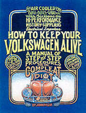 How to Keep Your Volkswagen Alive: A Manual of Step-by-Step Procedures for...