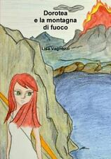 Dorotea e la Montagna Di Fuoco by Lisa Vagnozzi (2014, Paperback / Paperback)