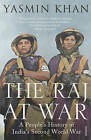The Raj at War: A People's History of India's Second World War by Yasmin Khan (Paperback, 2016)